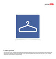 add clothing item on hanger icon - blue photo vector image vector image