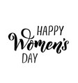 happy womans day calligraphy design on square vector image vector image