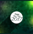 2017 happy new year background for holiday season vector image