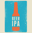 beer ipa typographic vintage style grunge poster vector image vector image