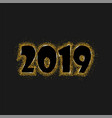 happy new year 2019 - new year shining golden vector image vector image
