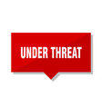 under threat red tag vector image vector image