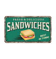 sandwiches vintage rusty metal sign vector image