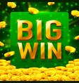 big win casino signboard game banner design vector image vector image