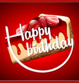 happy birthday card template with cheesecake vector image vector image