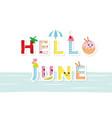 hello june poster cartoon letters vector image