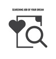 search your favorite job or job of your dreams vector image