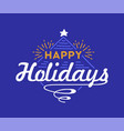 happy holidays wish handwritten with elegant vector image vector image