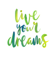 Motivation poster Live your dreams vector image vector image