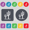 Cactus icon sign A set of 12 colored buttons Flat vector image vector image
