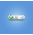 Find Button vector image vector image