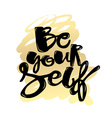 Lettering Be yourself poster vector image vector image