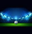 soccer football stadium spotlight and scoreboard vector image