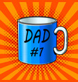 cup with inscription comic book style vector image
