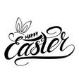 happy easter with rabbit ear handwritten lettering vector image