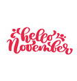 hello november red text hand lettering phrase vector image vector image