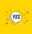 yes banner speech bubble poster and sticker vector image vector image