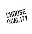 choose quality rubber stamp vector image vector image