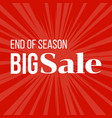 end of season sale poster for advertising vector image