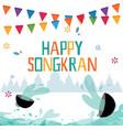 happy songkran vector image vector image