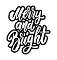 merry and bright lettering phrase design element vector image vector image