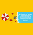 welcome to beach banner horizontal concept vector image vector image