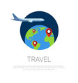 flying around world plane and map pointers vector image vector image