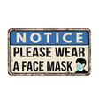 please wear a face mask vintage rusty metal sign vector image