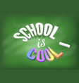 school is cool banner concept colorful vector image vector image