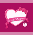 best wishes 4 you greeting card design with heart vector image vector image