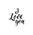 Greeting card for Valentines day I love you Hand vector image