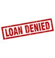 square grunge red loan denied stamp vector image
