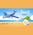 travel company template voucher with airplane vector image vector image