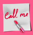 lipstick and the words call me on the notepad pink vector image