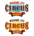 circus holidays welcome banners vector image vector image