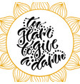 inspirational hand lettered phrase for fashion vector image