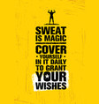 sweat is like magic cover yourself in it daily to vector image vector image