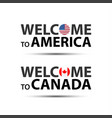 welcome to america usa and welcome to canada vector image