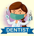 Female dentist with tooth and tools vector image vector image
