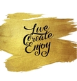 Gold Foil Live Create Enjoy be positive