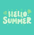 hello summer poster with hand written lettering vector image
