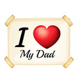 I love my dad vector image vector image