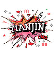tianjin comic text in pop art style isolated on vector image vector image