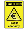 Fragile Economy Euro Hazard Sign vector image vector image