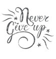 Motivation quote Never Give up Hand drawn design vector image vector image