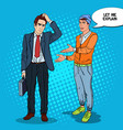 stylish teenager talking with businessman pop art vector image vector image
