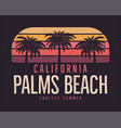 california palms beach graphic for t-shirt prints vector image vector image