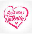 sois ma valentin french lettering in heart shape vector image vector image