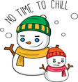 Time To Chill vector image vector image