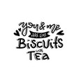 you and me like biscuits and tea hand drawn vector image vector image